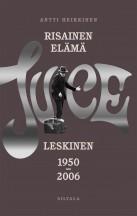 Antti Heikkilä: Risainen elämä - Juice Leskinen 1950-2006.  Siltala