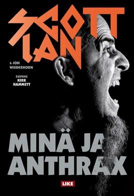 Minä ja Anthrax. Scott Ian &  John Wiederhorn 2015. Like. 400s