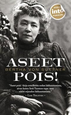 Bertha von Suttner: Aseet Pois! Suom. Alli Nissinen. Into kustannus, 2014, 272 s.