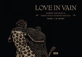Mezzo & J. M. Dupont: Love in Vain – Robert Johnson ja paholainen tienristeyksessä. Suom. Annukka Kolehmainen. Like, 2015, s. 73.