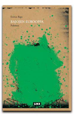 Enrica Rigo: Rajojen Eurooppa. Like 2009. 245s.