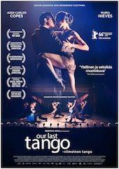 VIIMEINEN TANGO Un tango más | Argentiina-Saksa 2015 | 85 min | -S- Ohjaus: German Kral | Pääosissa: Maria Nieves Rego, Juan Carlos Copes, Melina Brutman