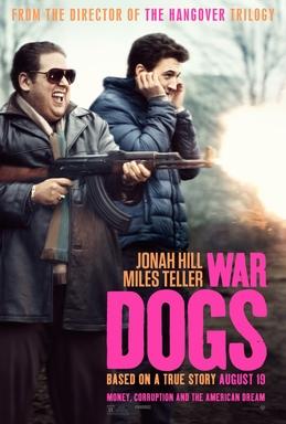 War Dogs (2016) Ohjaus: Todd Phillips Käsikirjoitus: Stephen Chin, Todd Phillips ja Jason Smilovic Rooleissa: Jonah Hill, Miles Teller, Ana de Armas ja Bradley Cooper Kesto: 115min.