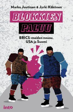 Marko Juutinen & Jyrki Käkönen: Blokkien paluu. Into 2016. 307s.