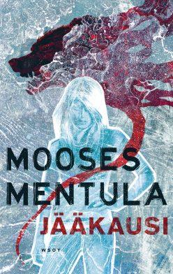 Mooses Mentula: Jääkausi. WSOY 2016. 263s.