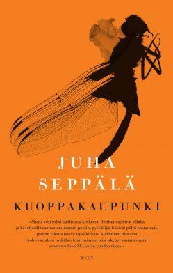 Juha Seppälä: Kuoppakaupunki. WSOY 2016. 308 s.