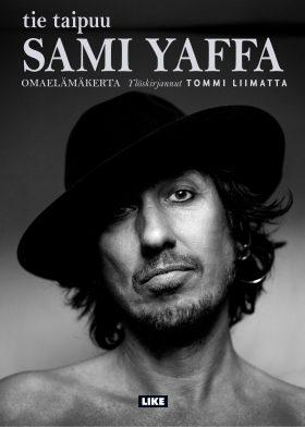 Tommi Liimatta: Sami Yaffa - Tie taipuu. Like 2016. 400s.