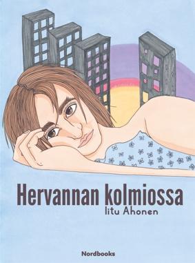 Iitu Ahonen: Hervannan kolmiossa. Nordbooks 2016. 303s.